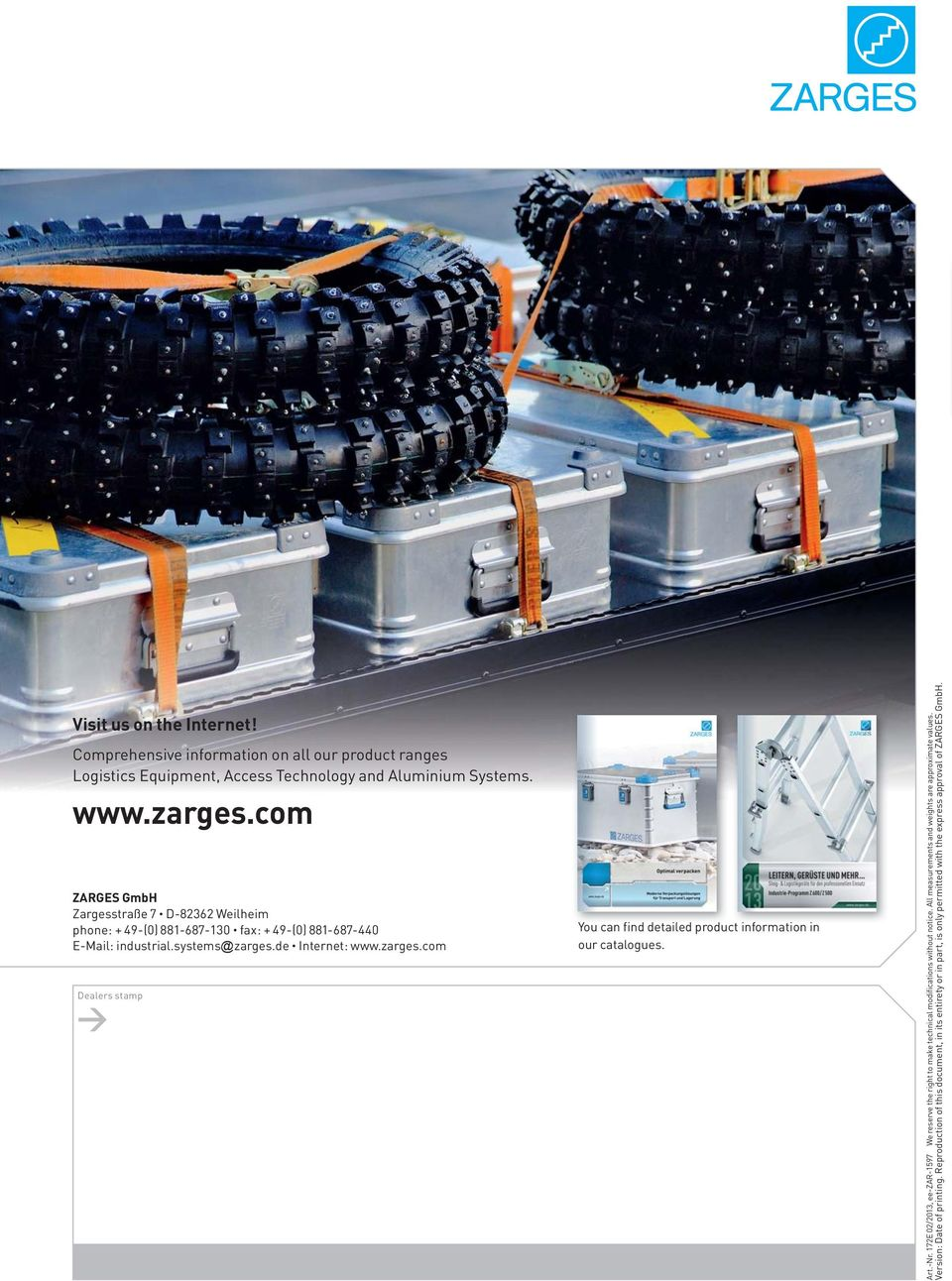 de Internet: www.zarges.com Dealers stamp You can find ddetailed dproduct information i in our catalogues. Art.-Nr.