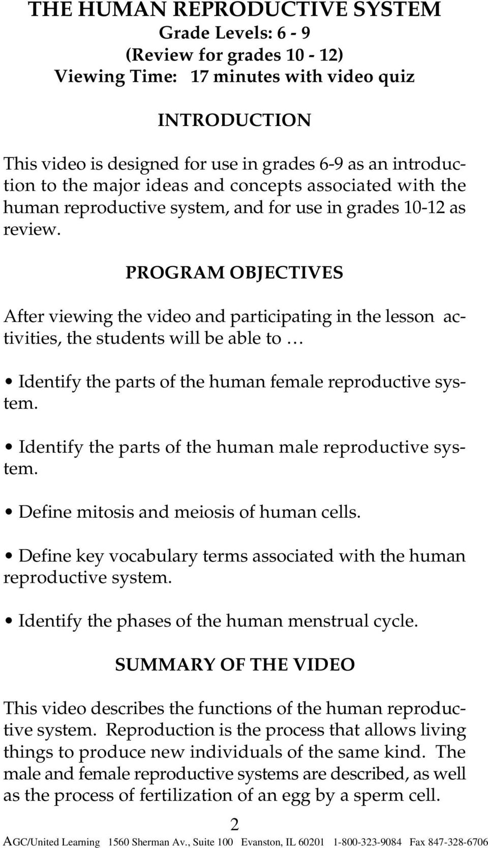 PROGRAM OBJECTIVES After viewing the video and participating in the lesson activities, the students will be able to Identify the parts of the human female reproductive system.