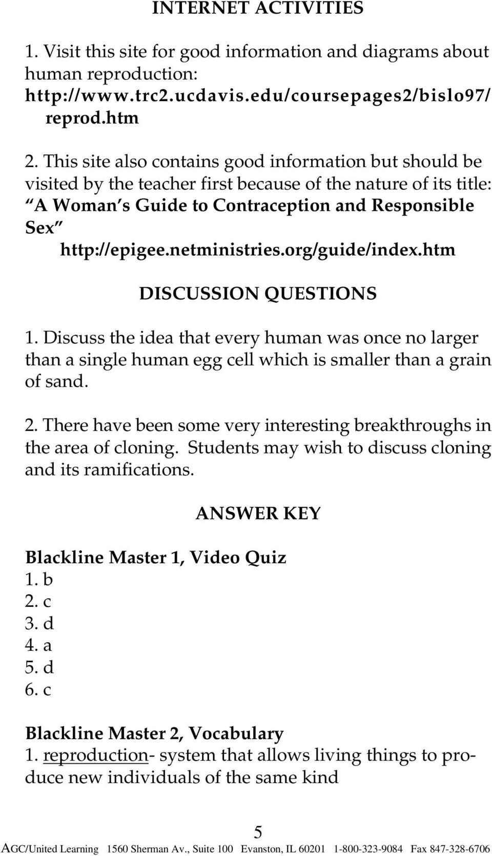 netministries.org/guide/index.htm DISCUSSION QUESTIONS 1. Discuss the idea that every human was once no larger than a single human egg cell which is smaller than a grain of sand. 2.