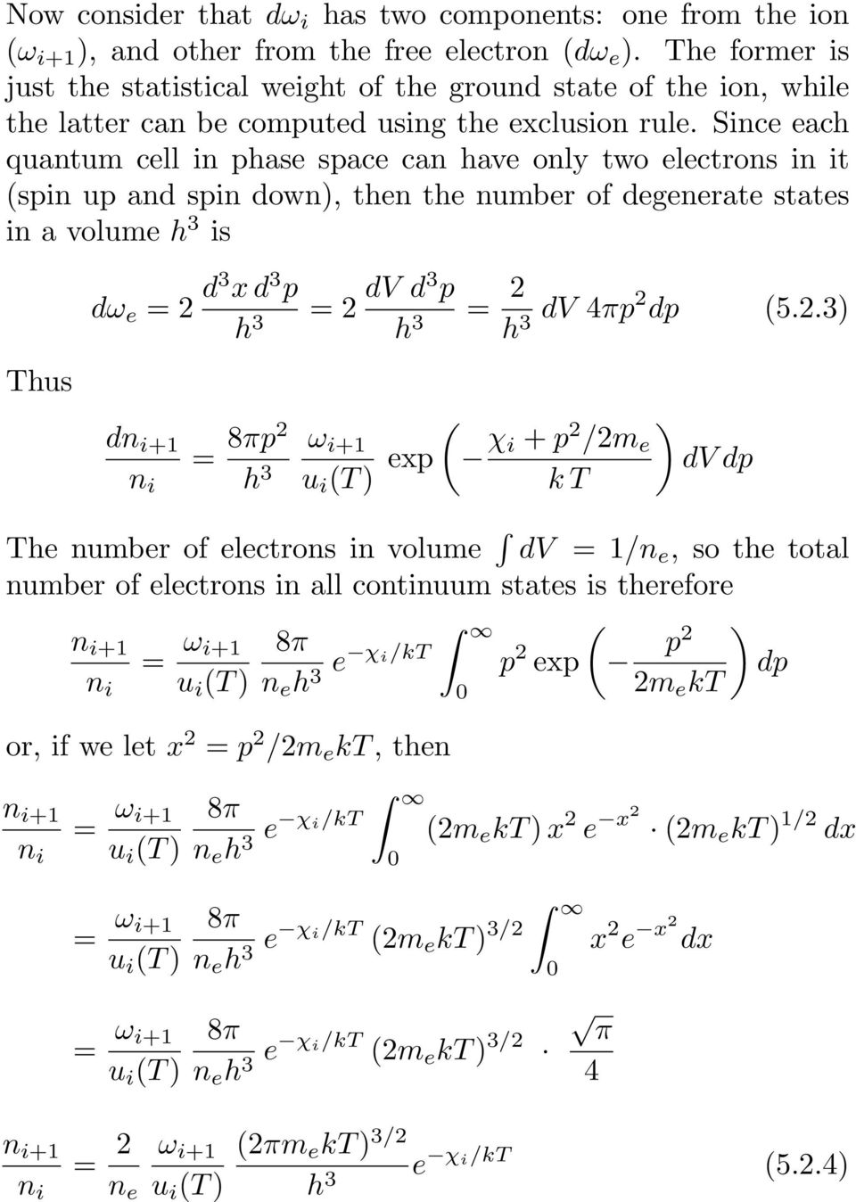 Snce each quantum cell n phase space can have only two electrons t spn up and spn down), then the number of degenerate states n a volume h 3 s Thus dω e = 2 d3 x d 3 p h 3 d+1 = 2 dv d3 p h 3 = 2 h 3