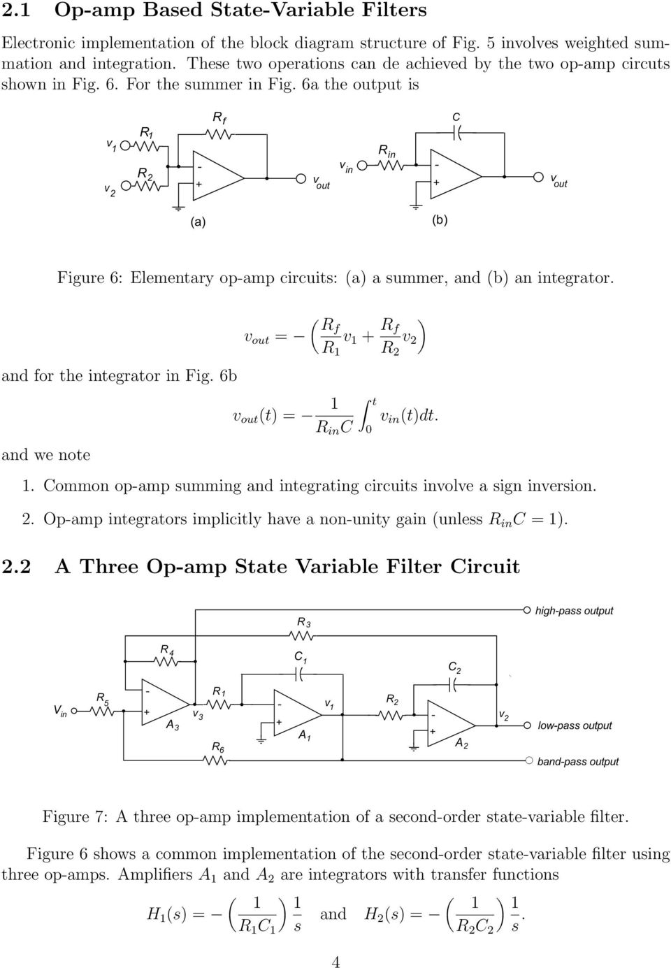 6a the output is B L L L E L K J E L K J > Figure 6: Elementary op-amp circuits: (a) a summer, and (b) an integrator. R f R f v out v v R R and for the integrator in Fig. 6b t v out (t) v in (t)dt.