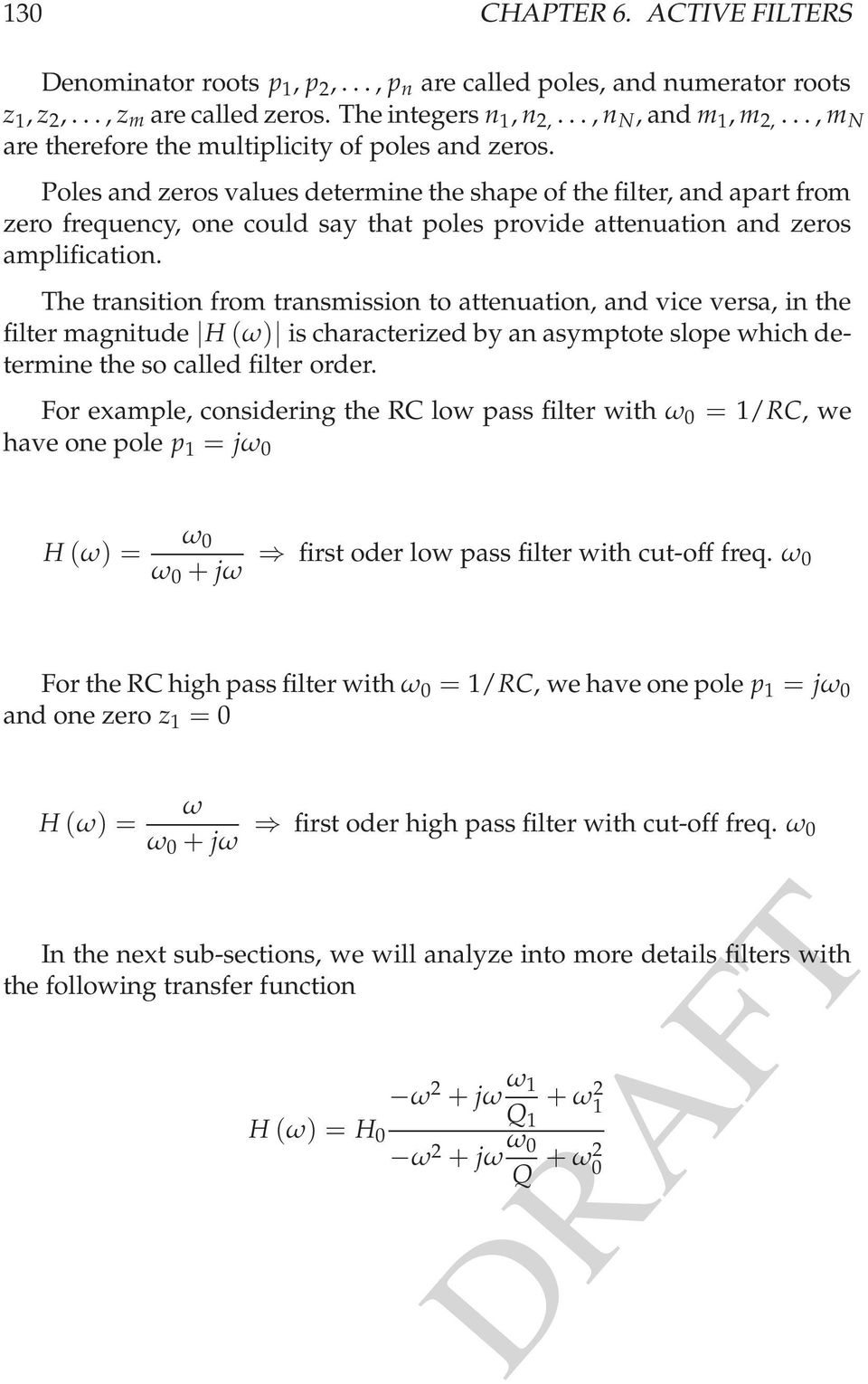 transition from transmission to attenuation, and vice versa, in the filter magnitude H(ω) is characterized by an asymptote slope which determine the so called filter order For example, considering