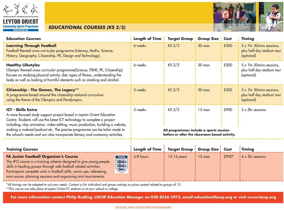 (optional) Healthy Lifestyles 6 weeks KS 2/3 30 max 500 5 x 1hr 30mins sessions, Olympic themed cross curricular programme(science, PSHE, PE, Citizenship) plus half day stadium tour focuses on