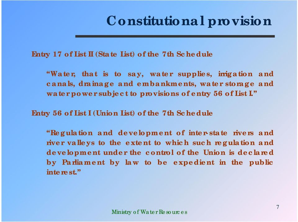 Entry 56 of List I (Union List) of the 7th Schedule Regulation and development of inter-state rivers and river valleys to the
