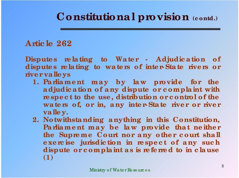 Parliament may by law provide for the adjudication of any dispute or complaint with respect to the use, distribution or control of the waters of,