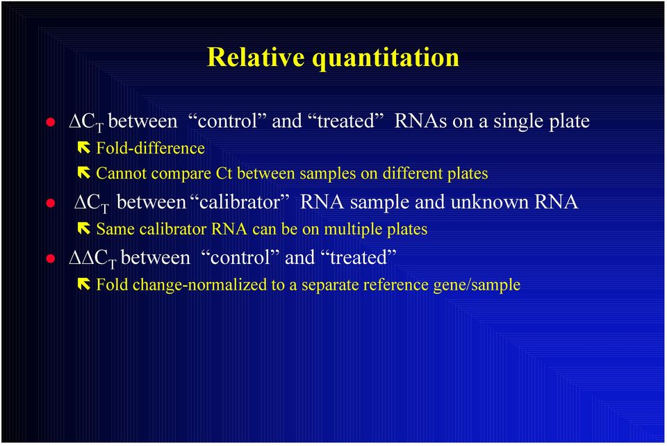 calibrator RNA sample and unknown RNA Same calibrator RNA can be on multiple plates