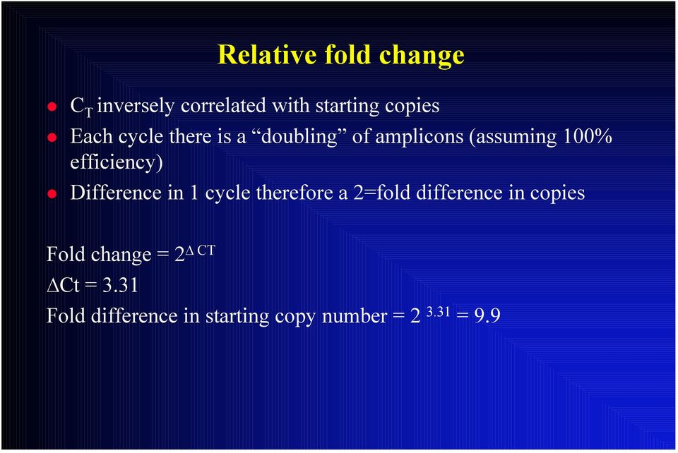 Difference in 1 cycle therefore a 2=fold difference in copies Fold