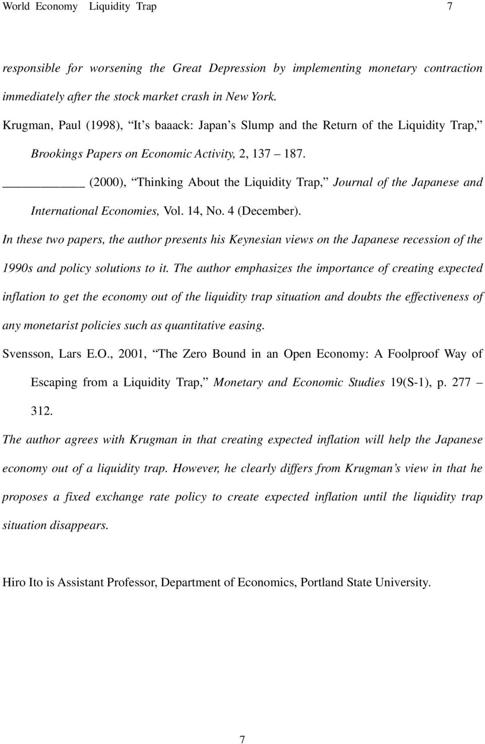(2000), Thinking About the Liquidity Trap, Journal of the Japanese and International Economies, Vol. 14, No. 4 (December).