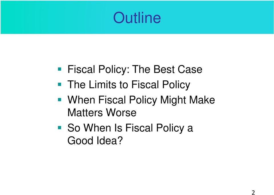 Fiscal Policy Might Make Matters