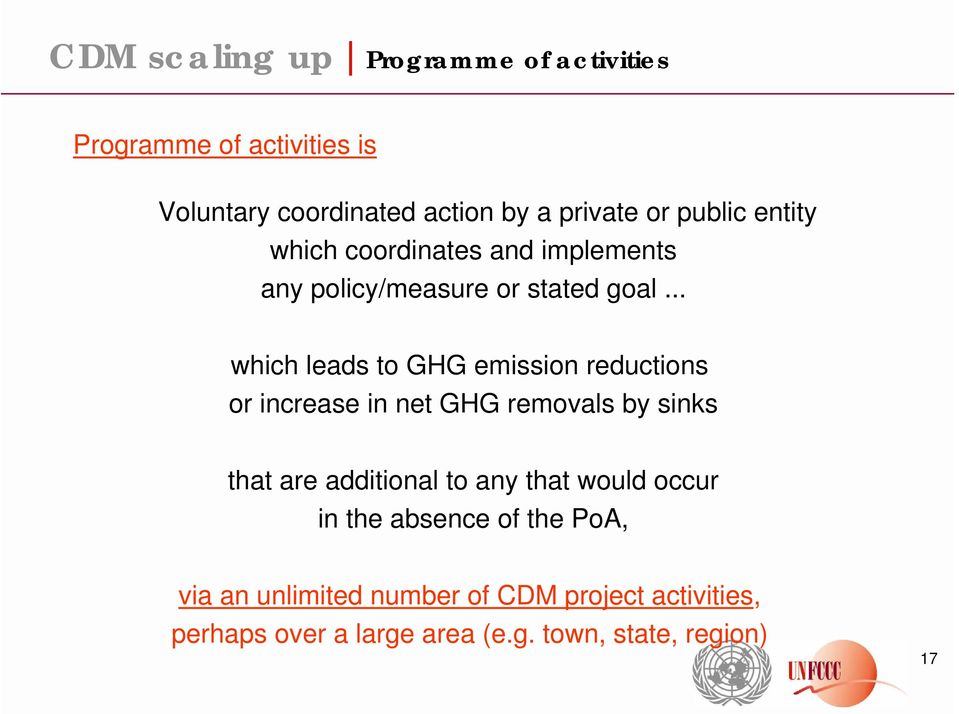.. which leads to GHG emission reductions or increase in net GHG removals by sinks that are additional to any