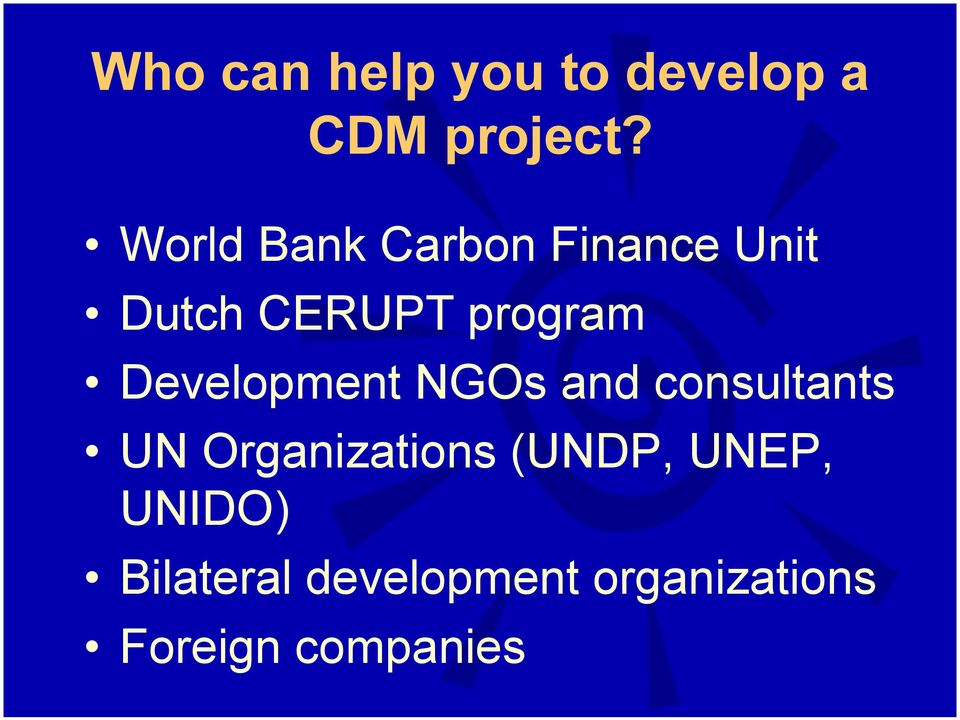 Development NGOs and consultants UN Organizations