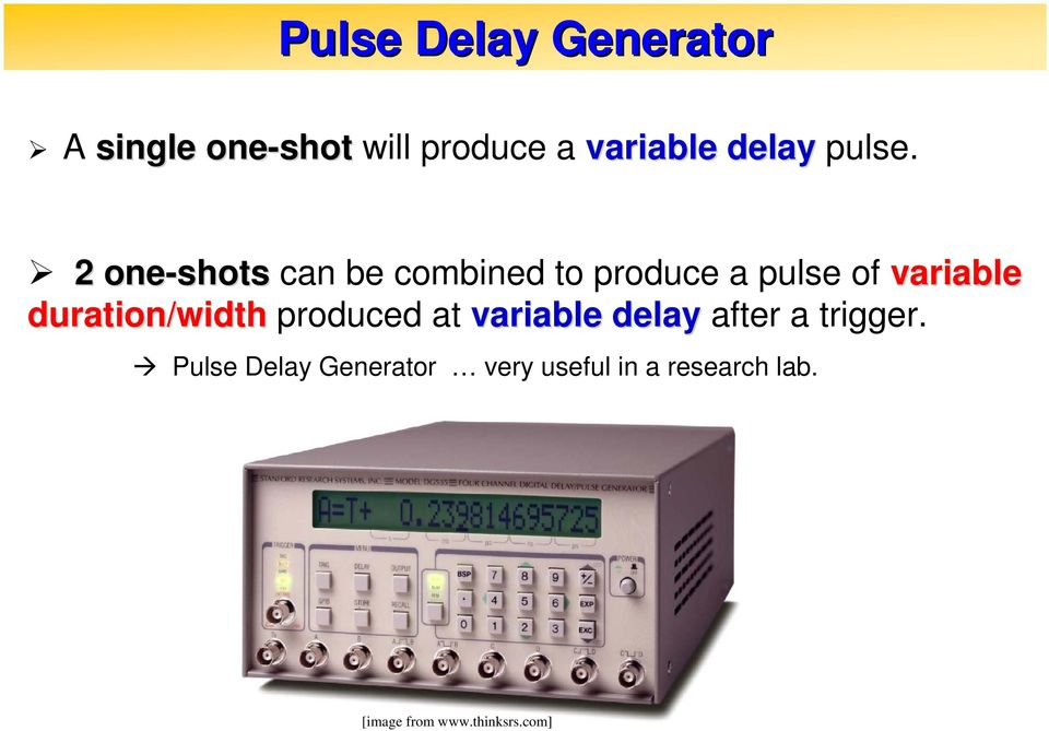 2 one-shots can be combined to produce a pulse of variable