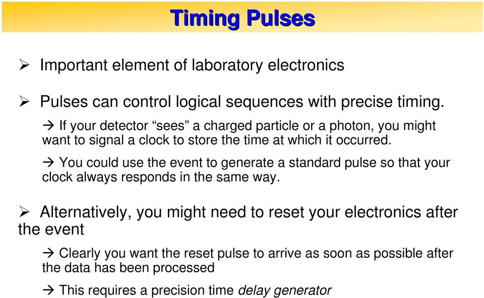You could use the event to generate a standard pulse so that your clock always responds in the same way.