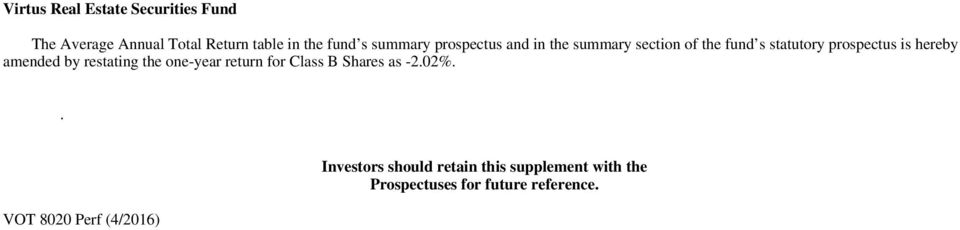 hereby amended by restating the one-year return for Class B Shares as -2.02%.