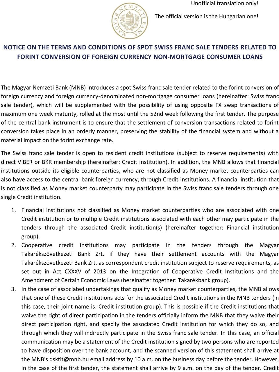 franc sale tender related to the forint conversion of foreign currency and foreign currency-denominated non-mortgage consumer loans (hereinafter: Swiss franc sale tender), which will be supplemented