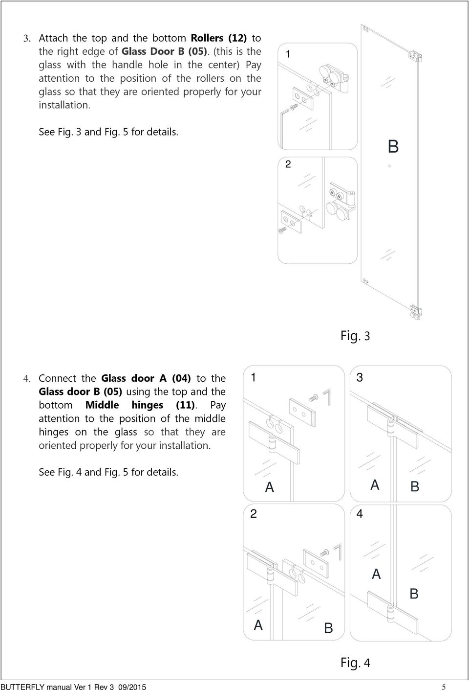 your installation. See Fig. 3 and Fig. 5 for details. B Fig. 3 4.
