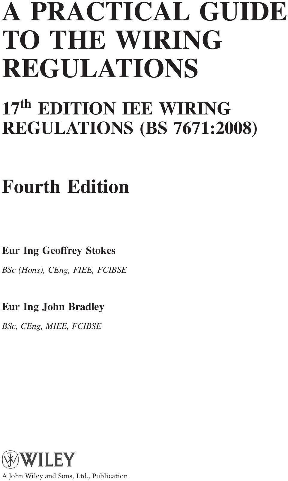 A Practical Guide To The Wiring Regulations Pdf Iet Book Geoffrey Stokes Bsc Hons Ceng Fiee Fcibse Eur Ing John