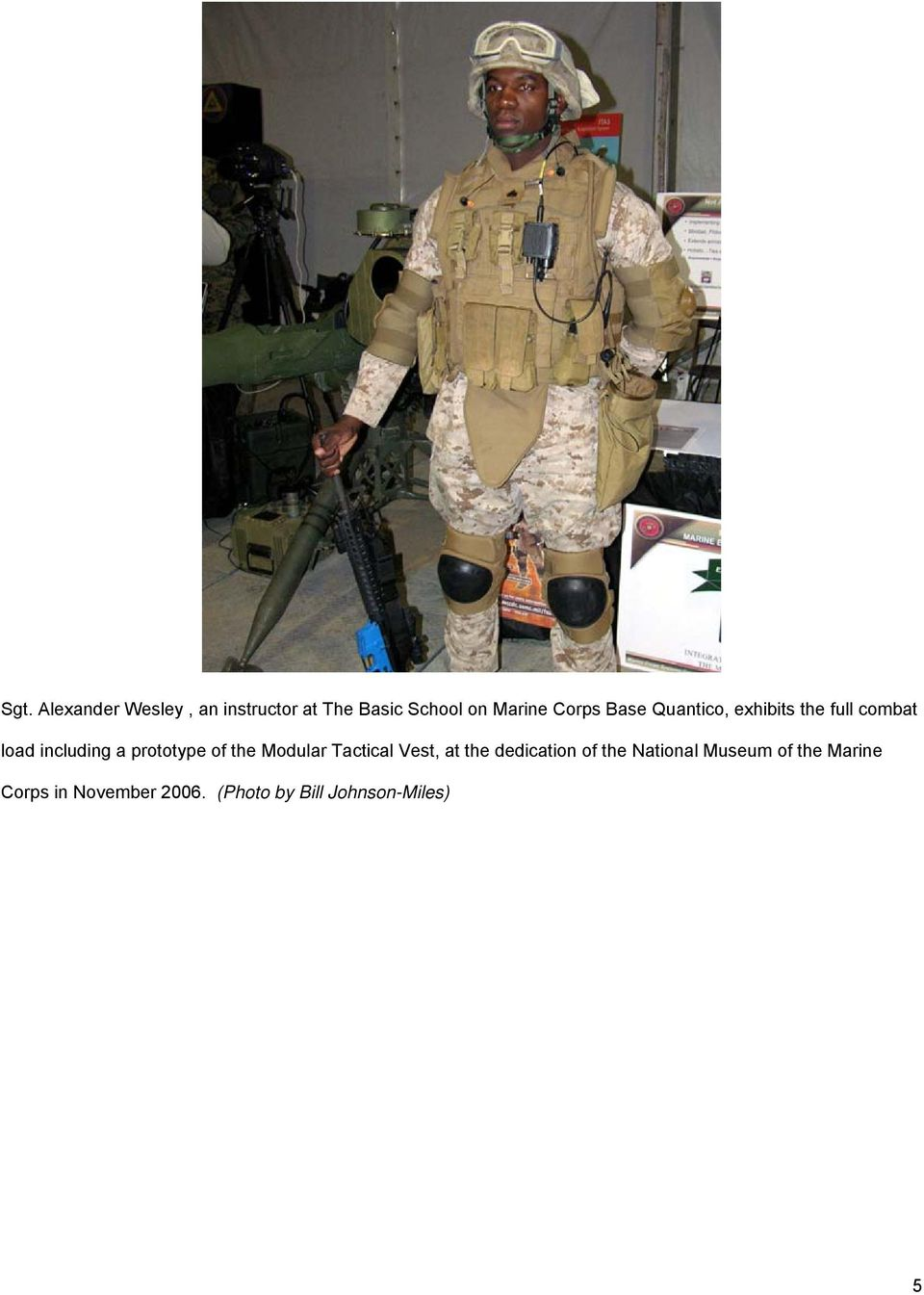 prototype of the Modular Tactical Vest, at the dedication of the