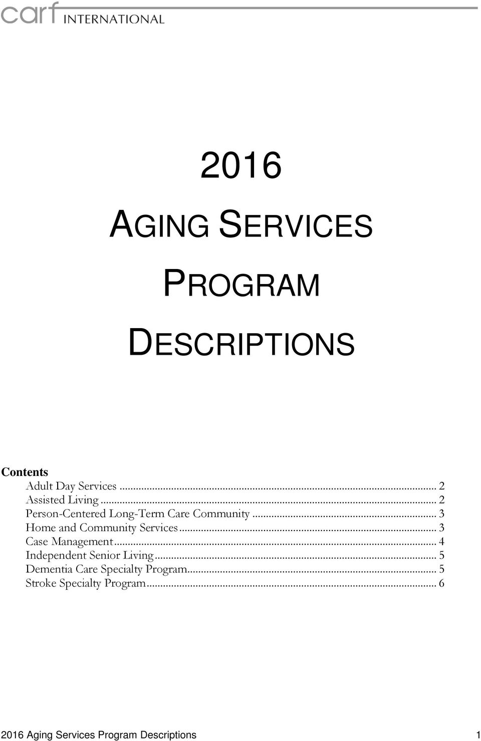 .. 3 Home and Community Services... 3 Case Management... 4 Independent Senior Living.