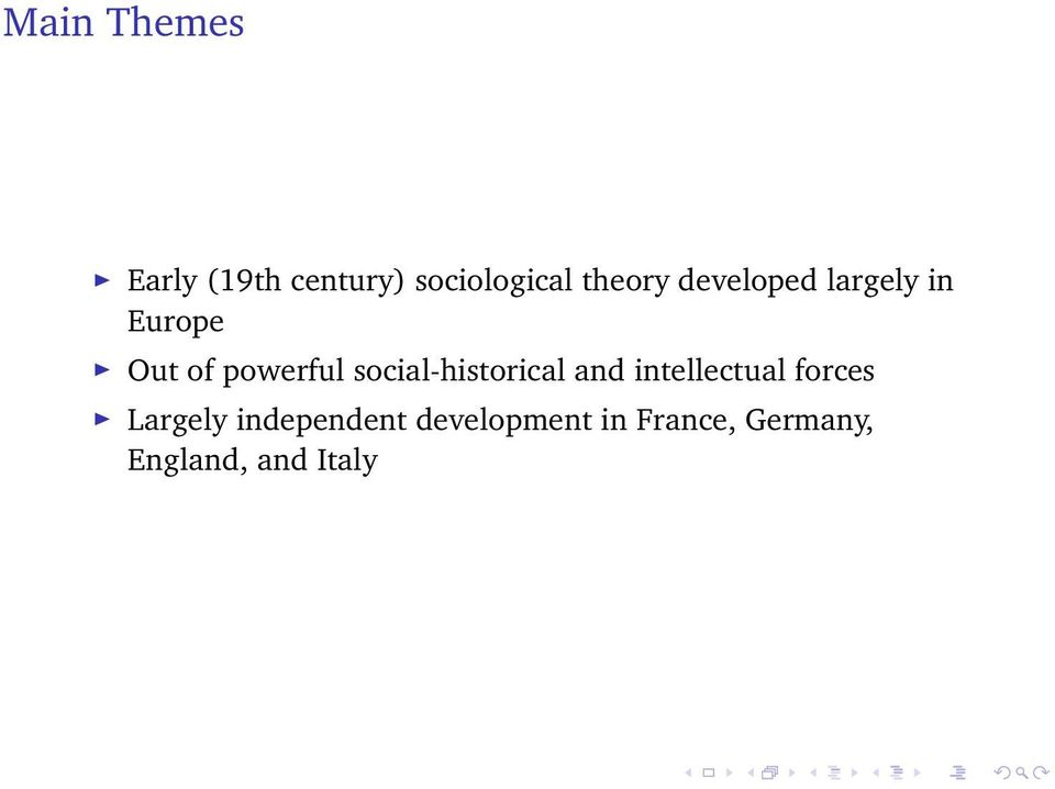 social-historical and intellectual forces Largely