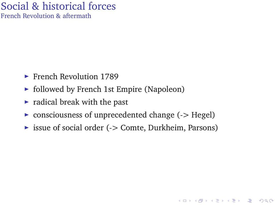 (Napoleon) radical break with the past consciousness of