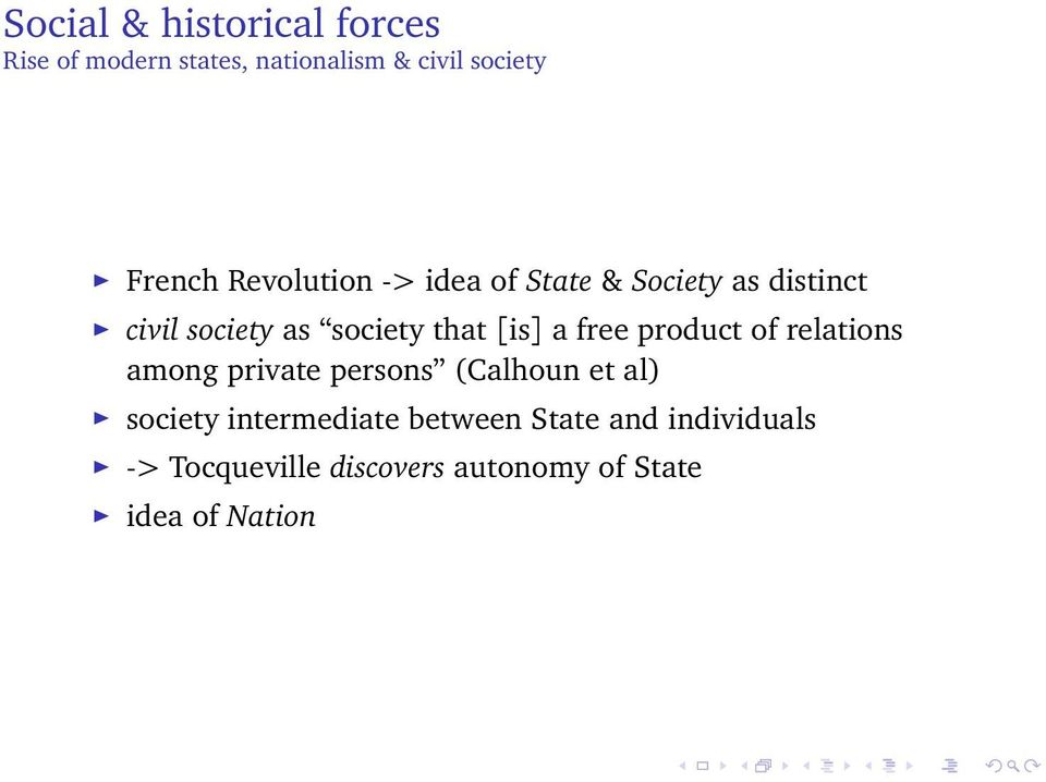 a free product of relations among private persons (Calhoun et al) society