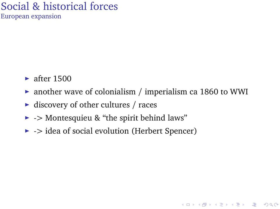 discovery of other cultures / races -> Montesquieu & the