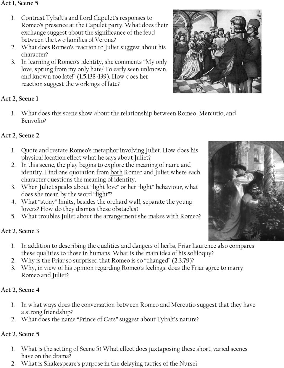 """how does shakespeare show strong feelings in act 1 scene 5 romeo and juliet Free essay: act 1 scene 5 is the most important scene in romeo and juliet   romeo and juliet who fall in love, nurse who works for the capletshow more   this part of the scene also uses stronger words like """"rich jewel in an ethiop's  ear""""  dramatic effects in act 3 scene 5 of william shakespeare's romeo and  juliet."""