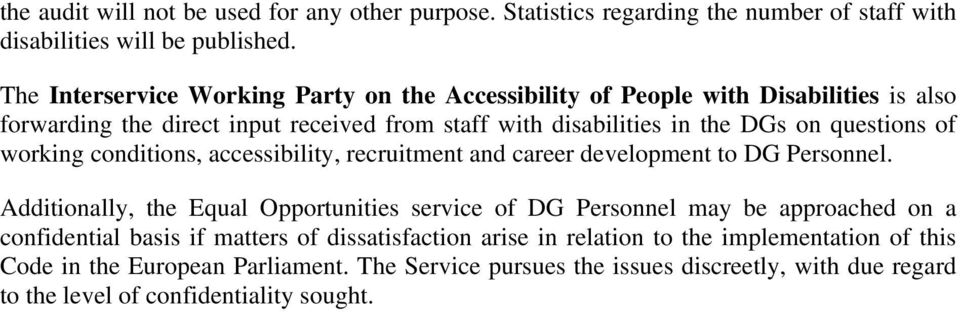 of working conditions, accessibility, recruitment and career development to DG Personnel.