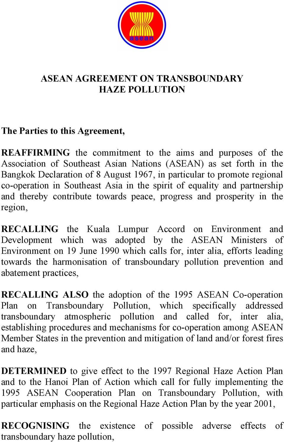 and prosperity in the region, RECALLING the Kuala Lumpur Accord on Environment and Development which was adopted by the ASEAN Ministers of Environment on 19 June 1990 which calls for, inter alia,