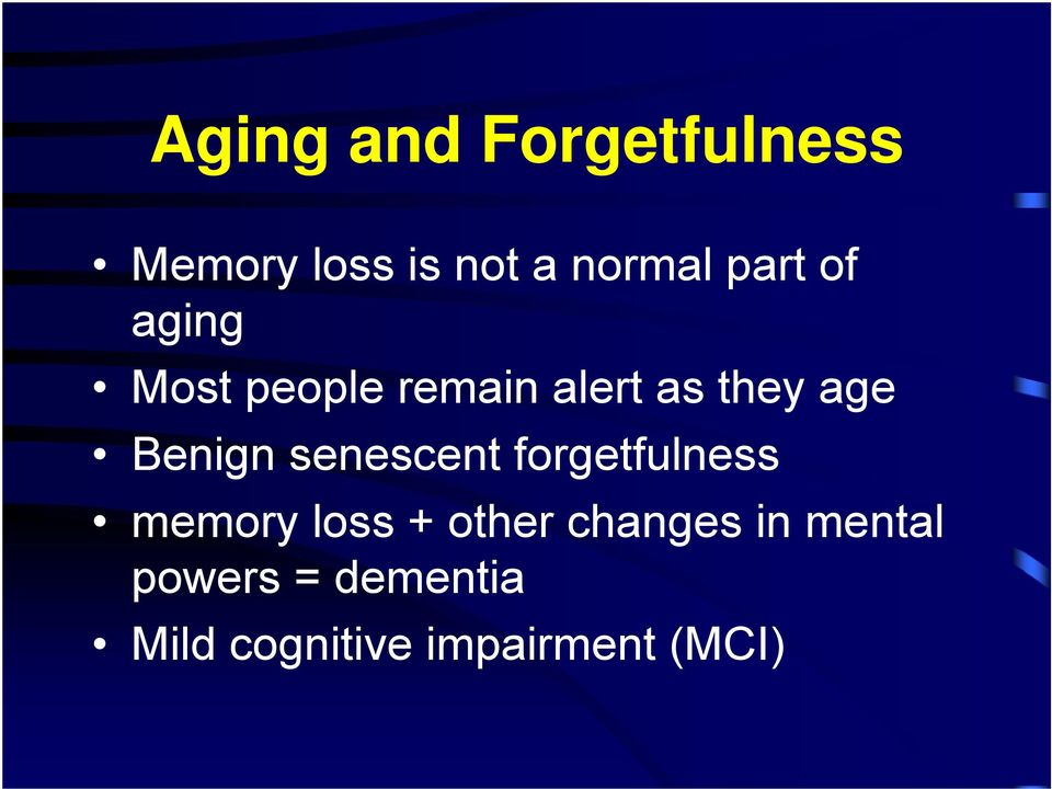 Benign senescent forgetfulness memory loss + other