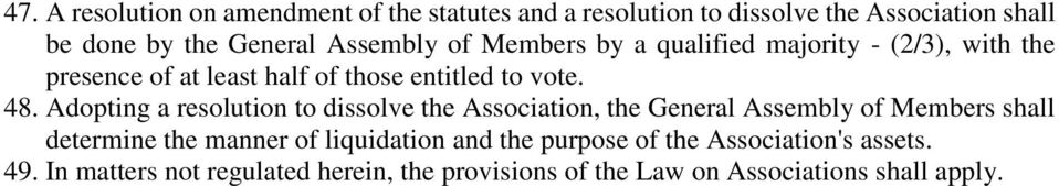 Adopting a resolution to dissolve the Association, the General Assembly of Members shall determine the manner of liquidation
