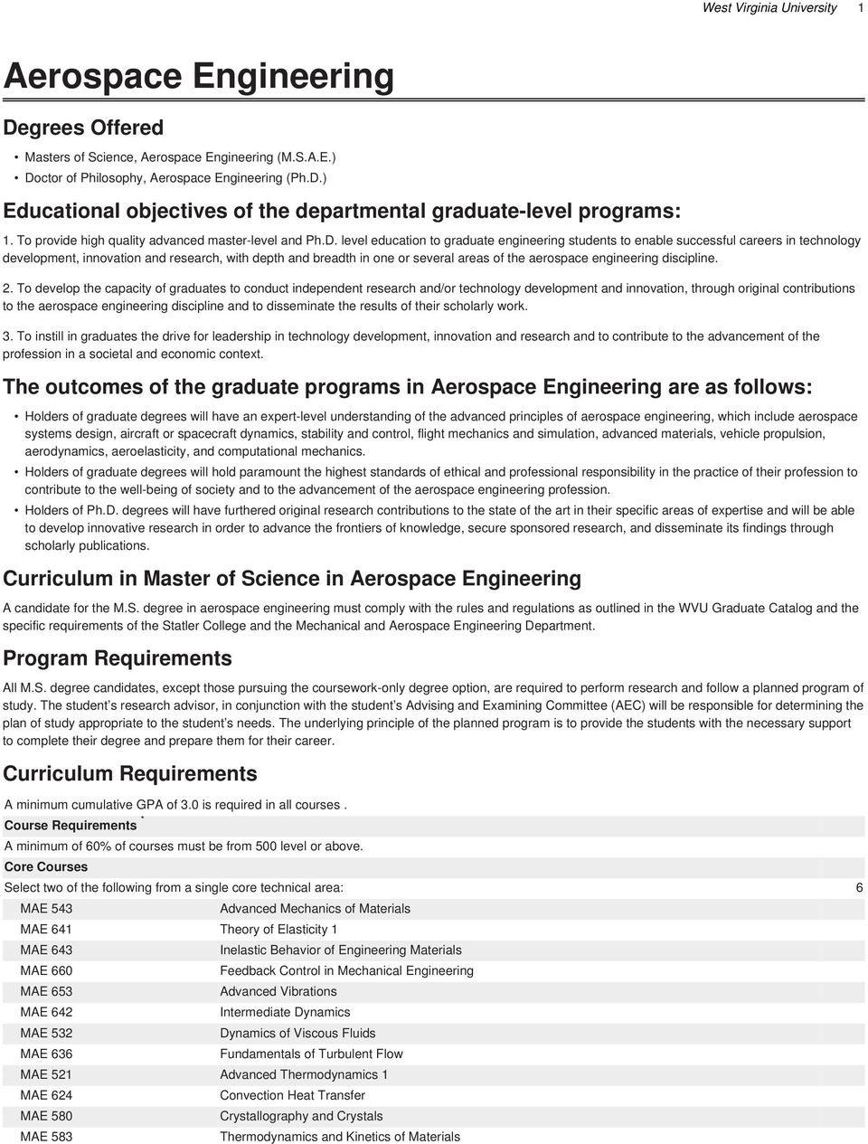 level education to graduate engineering students to enable successful careers in technology development, innovation and research, with depth and breadth in one or several areas of the aerospace