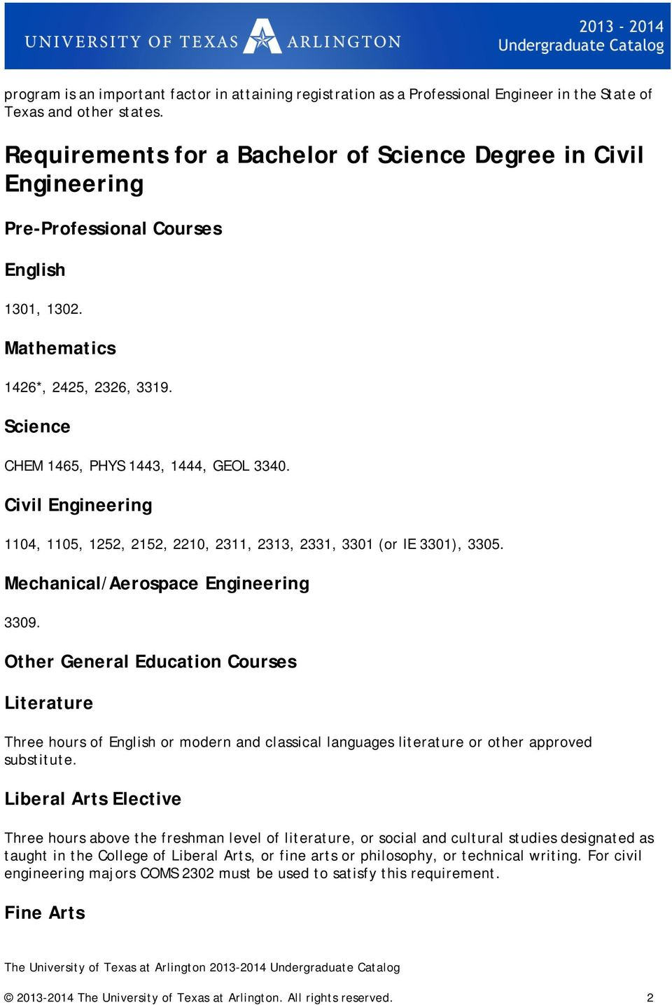 Civil Engineering 1104, 1105, 1252, 2152, 2210, 2311, 2313, 2331, 3301 (or IE 3301), 3305. Mechanical/Aerospace Engineering 3309.