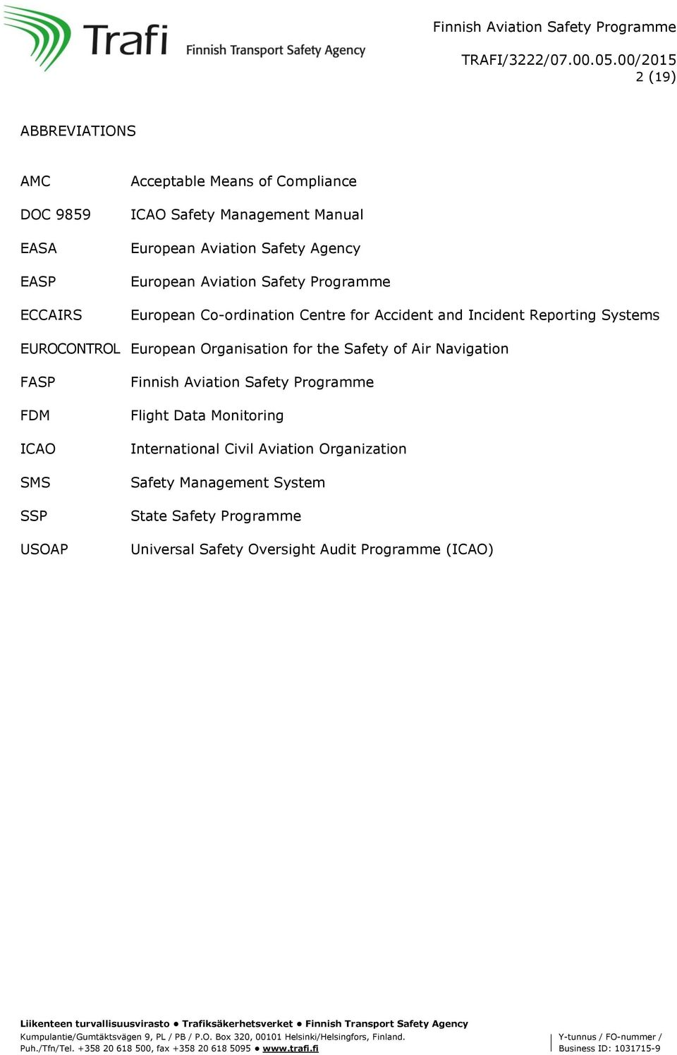 Systems EUROCONTROL European Organisation for the Safety of Air Navigation FASP FDM ICAO SMS SSP USOAP Flight Data Monitoring