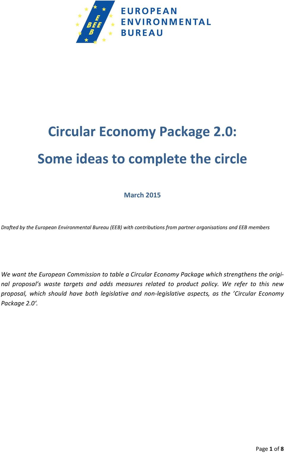 partner organisations and EEB members We want the European Commission to table a Circular Economy Package which strengthens