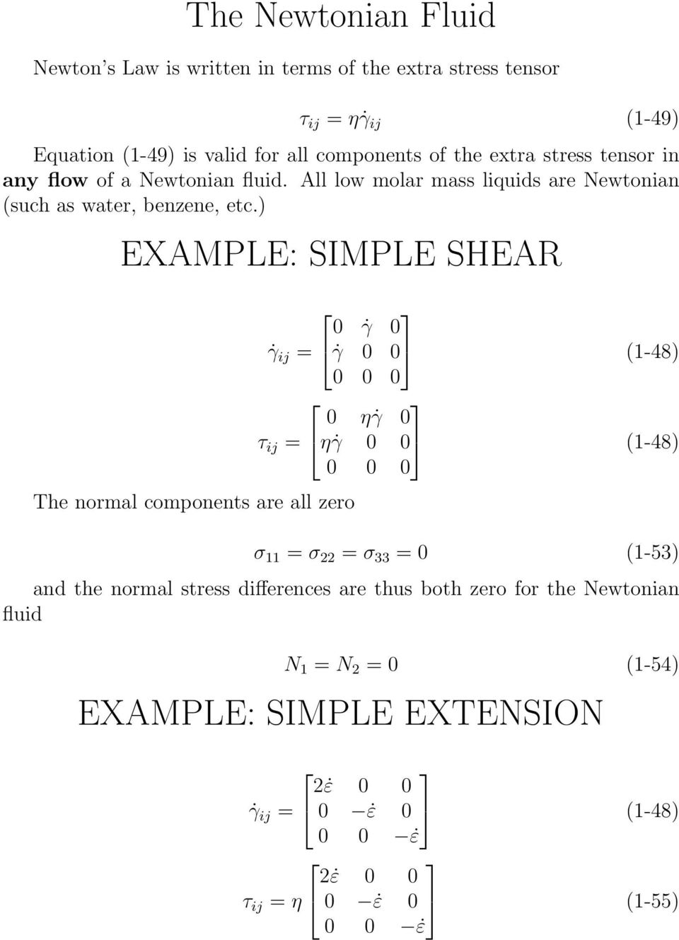 ) EXAMPLE: SIMPLE SHEAR The normal components are all zero γ γ ij = γ (1-48) η γ τ ij = η γ (1-48) σ 11 = σ 22 = σ 33 = (1-53) and the normal