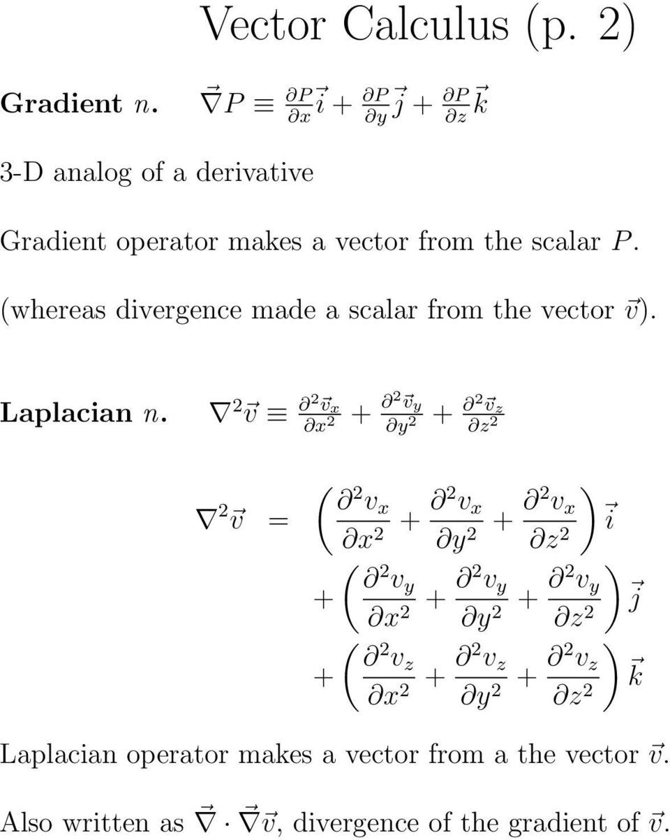 (whereas divergence made a scalar from the vector v). Laplacian n.