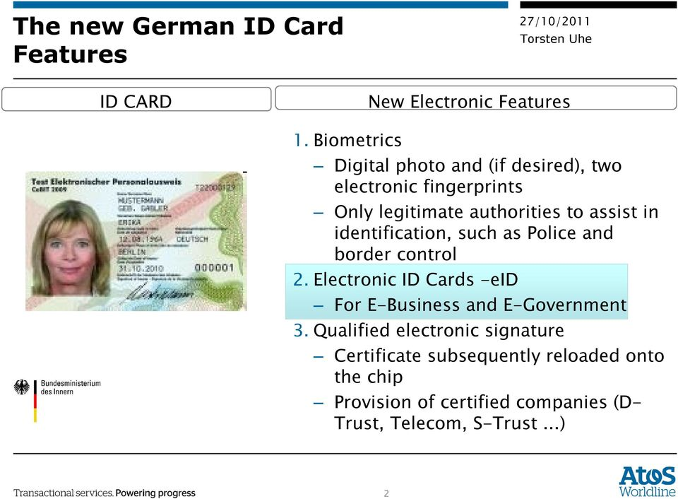 in identification, such as Police and border control 2.