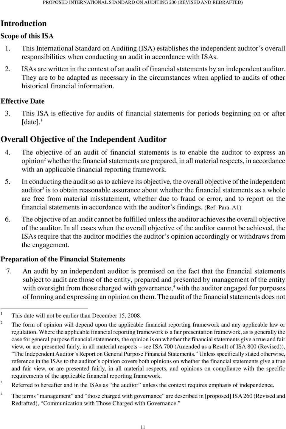 They are to be adapted as necessary in the circumstances when applied to audits of other historical financial information. Effective Date 3.