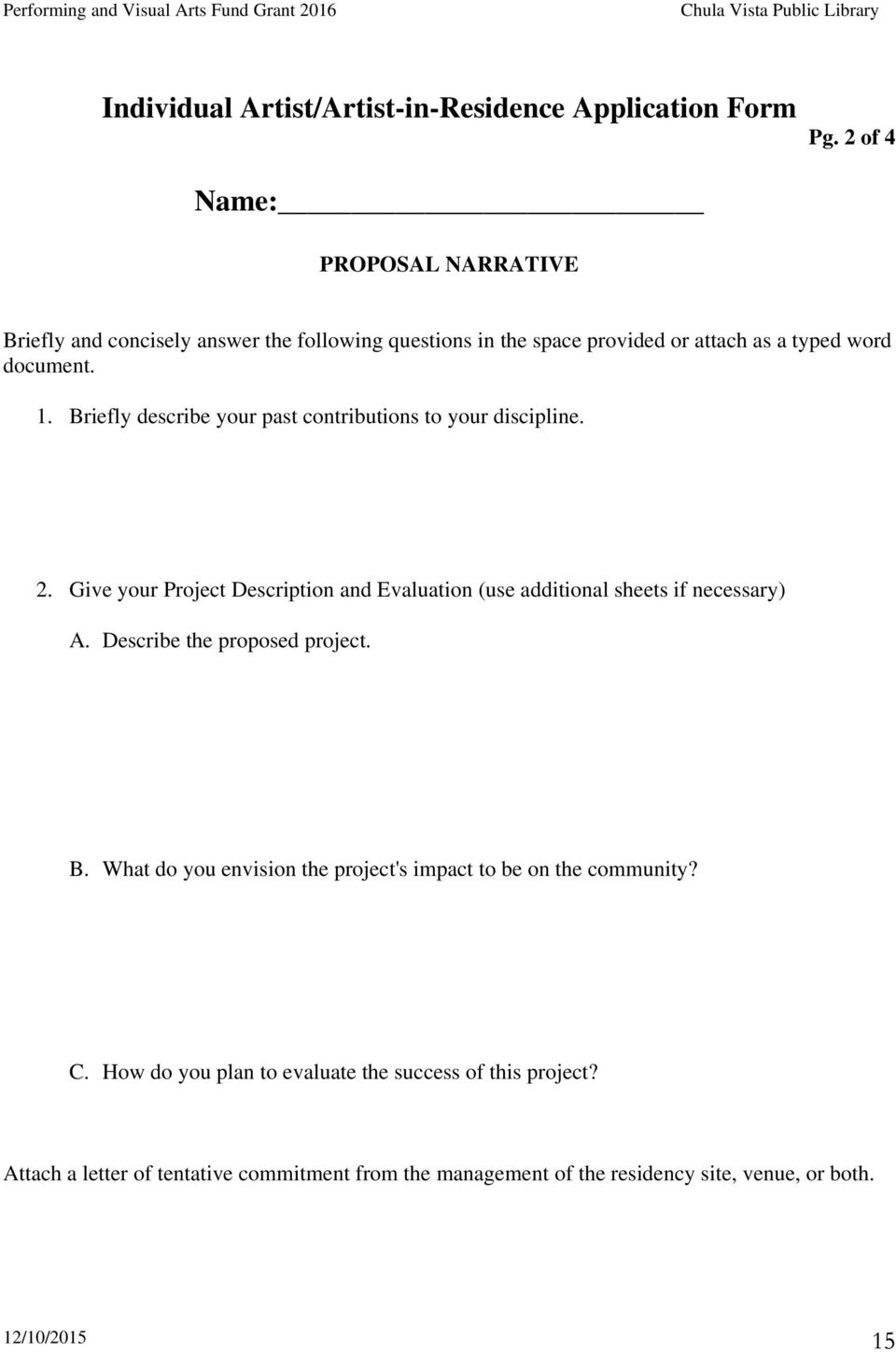 Briefly describe your past contributions to your discipline. 2. Give your Project Description and Evaluation (use additional sheets if necessary) A.