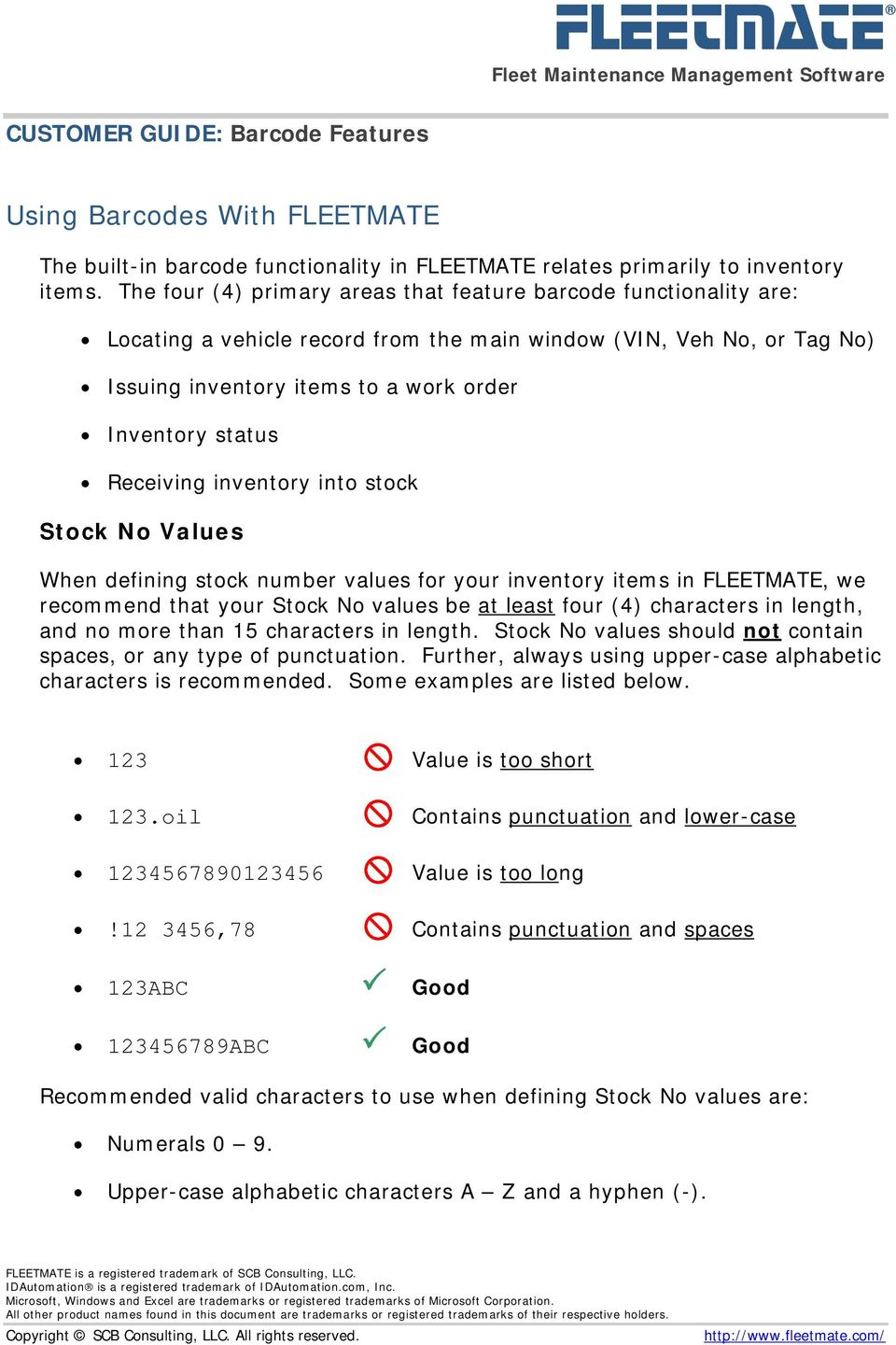 Receiving inventory into stock Stock No Values When defining stock number values for your inventory items in FLEETMATE, we recommend that your Stock No values be at least four (4) characters in