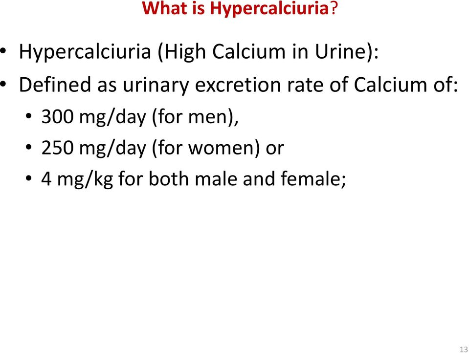 as urinary excretion rate of Calcium of: 300