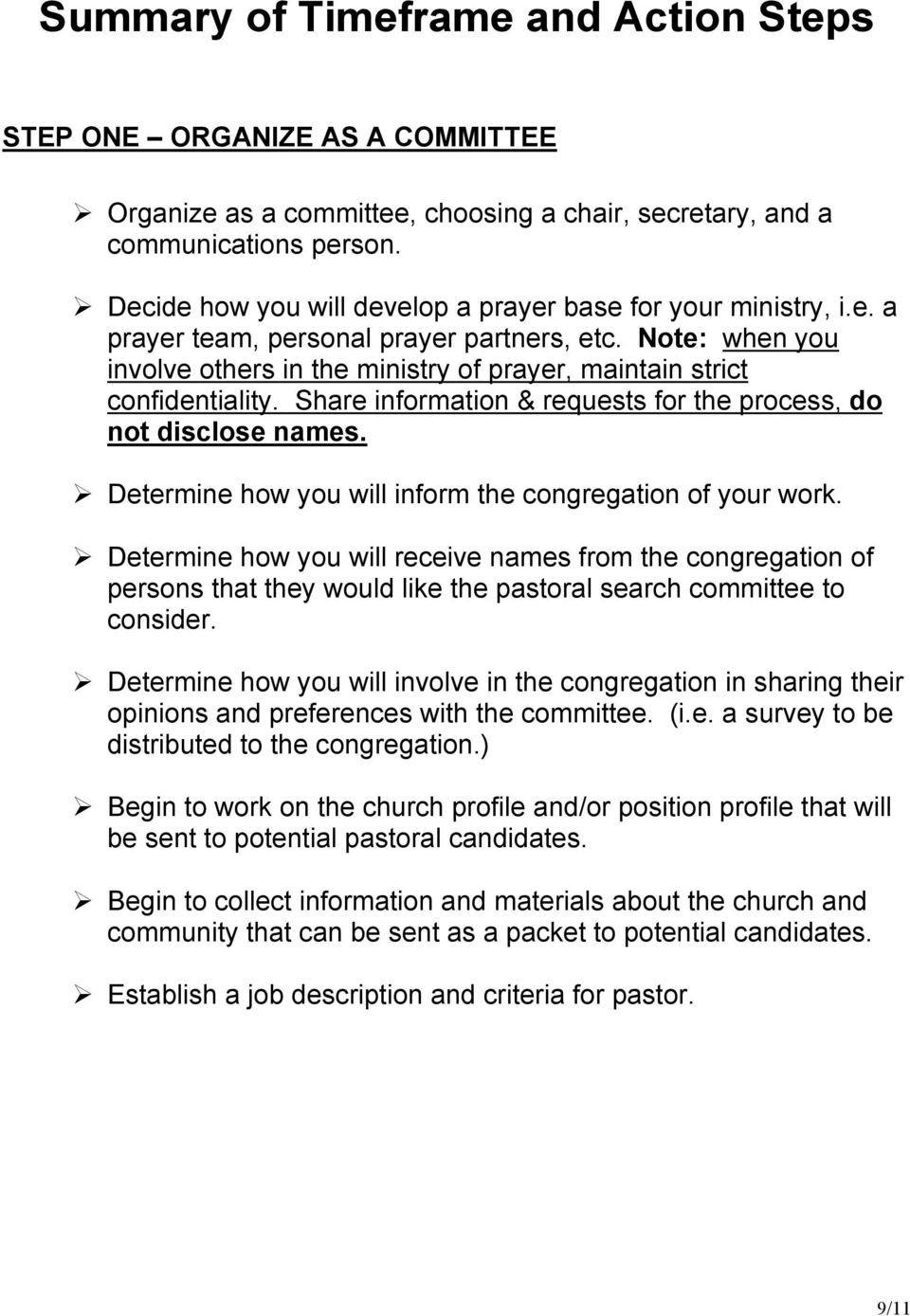 Note: when you involve others in the ministry of prayer, maintain strict confidentiality. Share information & requests for the process, do not disclose names.