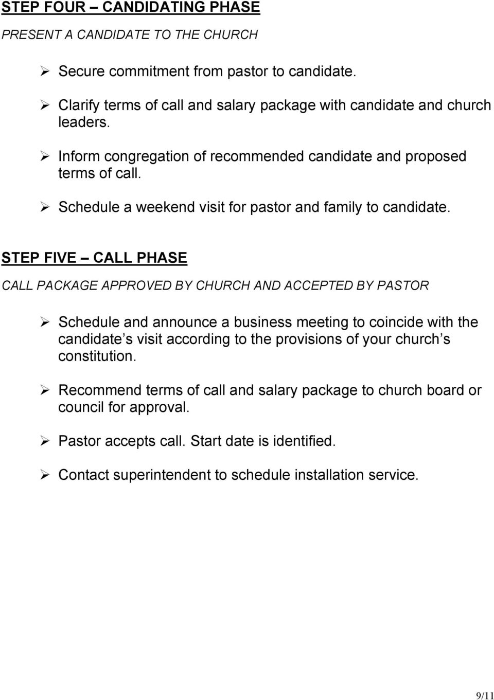 Schedule a weekend visit for pastor and family to candidate.