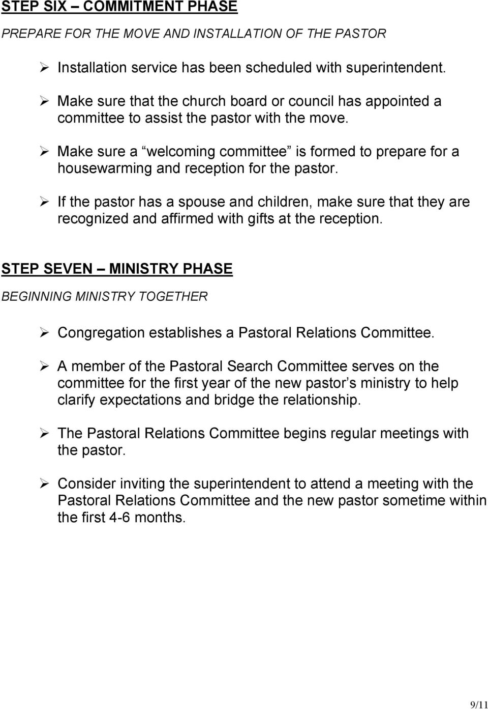 Make sure a welcoming committee is formed to prepare for a housewarming and reception for the pastor.