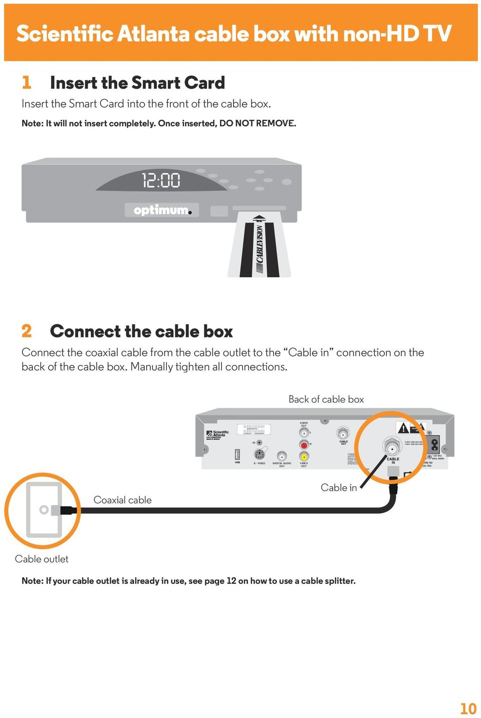 CAUTION HGDF ASB SDOU GV HGDF ASB SDOU GV Scientific Atlanta cable box with non-hd TV 1 Insert the Smart Card Insert the Smart Card into the front of the cable box.