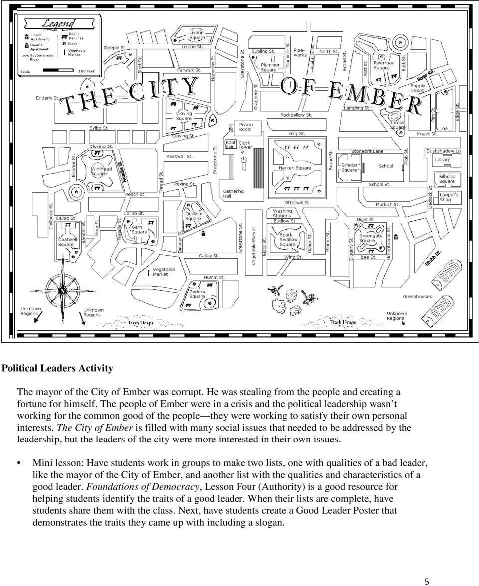 The City of Ember is filled with many social issues that needed to be addressed by the leadership, but the leaders of the city were more interested in their own issues.
