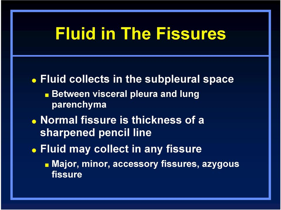 is thickness of a sharpened pencil line Fluid may collect in