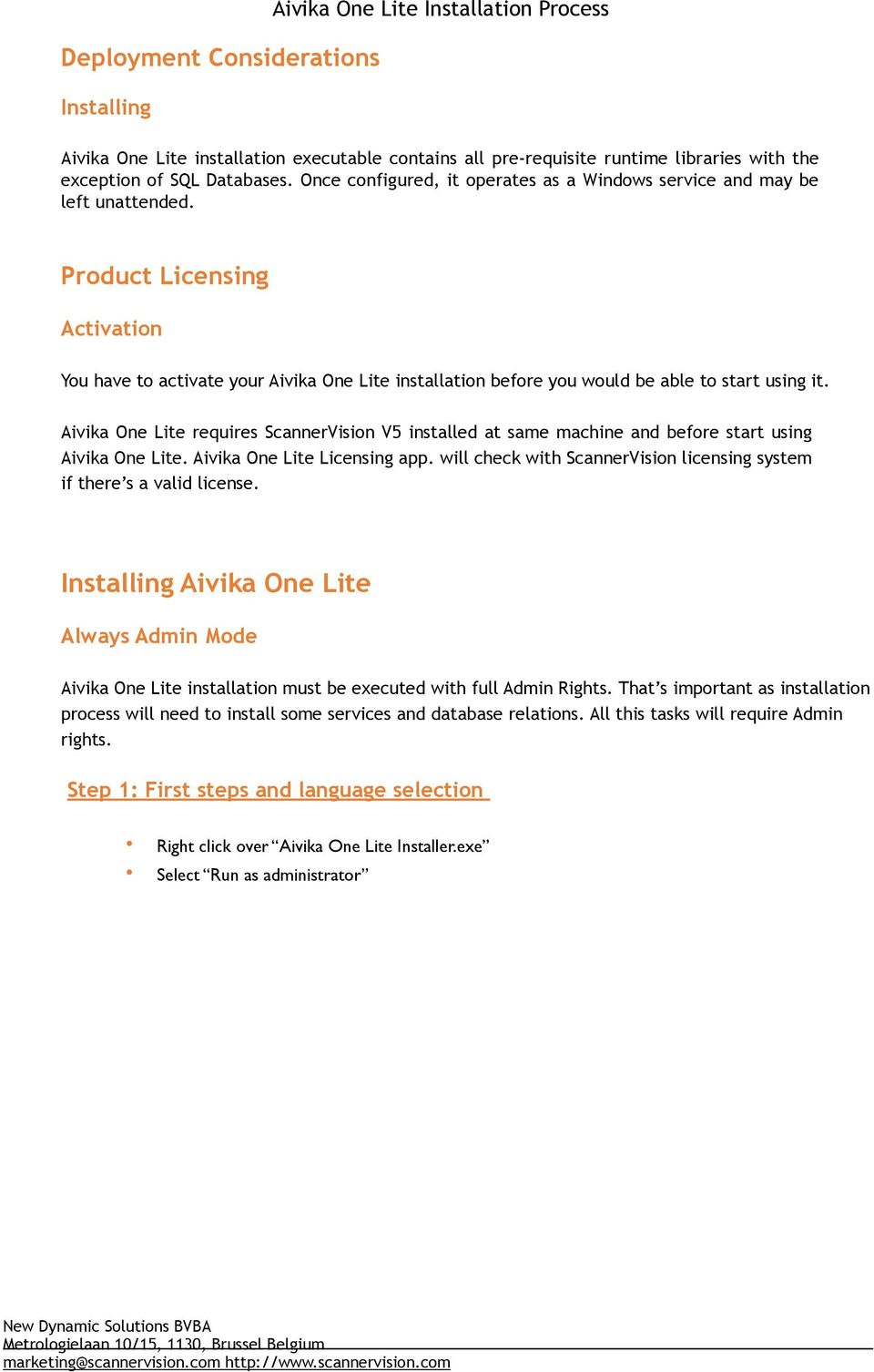 Product Licensing Activation You have to activate your Aivika One Lite installation before you would be able to start using it.